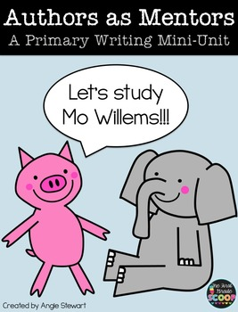 Mo Willems Elephant and Piggie Authors as Mentors Unit for