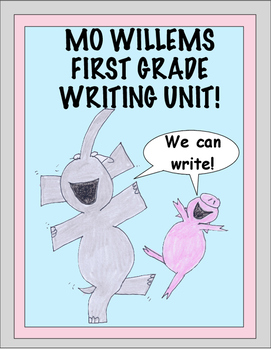Mo Willems Writing Unit! (Aligned With Common Core Standards)