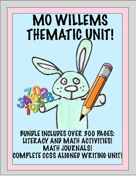 Mo Willems Thematic Unit:Literacy & Math Activities, Math Journals, Writing Unit
