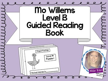 Mo Willems Themed Guided Reading Level B Book!