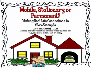 Mobile, Stationary, or Permanent?  Sorting Word Concepts for  L.1.5.c, L.2.5.a