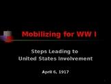 World War I - Mobilizing for War - Steps Leading to United States Involvement