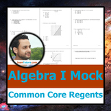 Mock Algebra I Common Core Regents by Math Specialist - Algebra Regents Exam