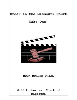 Mock Murder Trial for The Adventures of Tom Sawyer