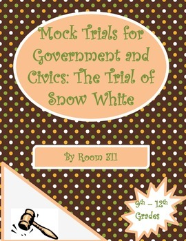 Mock Trials for Government and Civics Classes: The Trial of Snow White