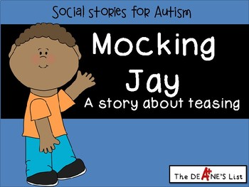 Social Stories for Autism: Mocking Jay- a story about teasing