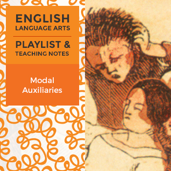 Modal Auxiliaries - Playlist and Teaching Notes