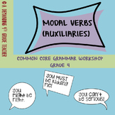 Modal verbs (auxiliaries): Common core grammar workshop, grade 4