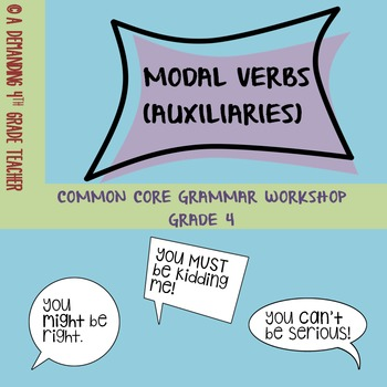 Modal verbs (auxiliaries): Common core grammar workshop, grade 4