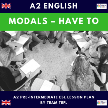 Modals - Have to A2 Pre-Intermediate Lesson Plan For ESL