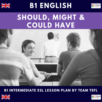Modals - Should have, Could have and Might have - B1 Int Lesson Plan For ESL
