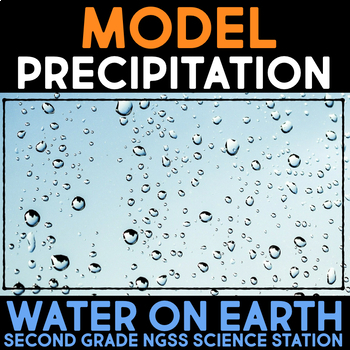 Model Precipitation - Water on Earth Second Grade Science Stations