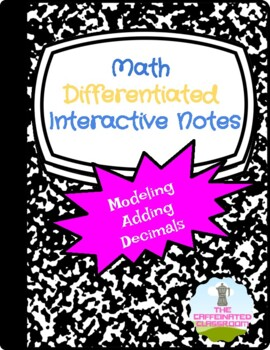 Modeling Adding Decimals Differentiated Interactive Notes