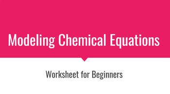 Modeling Chemical Equations Practice
