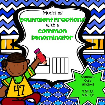 Modeling Equivalent Fractions with a Common Denominator (4.NF.1,2  5.NF.1, 2)