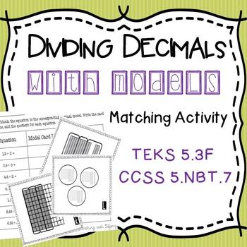 Modeling Decimal Division Matching Activity TEKS 5.3F CCSS