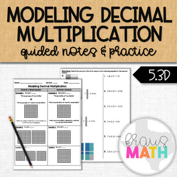 Modeling Decimal Multiplication: Guided Practice! (5.3D, 5.NBT.B.7)