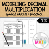 Modeling Decimal Multiplication: Guided Practice! (5.3D, 5.NBT.B.7)