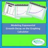 Algebra:  Modeling Exponential Growth-Decay on the Graphing Calculator
