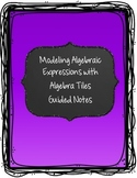 Modeling Expressions with Algebra Tiles Guided Notes