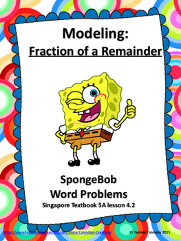 Modeling: Fraction of a Remainder Word Problems 'Singapore Inspired'