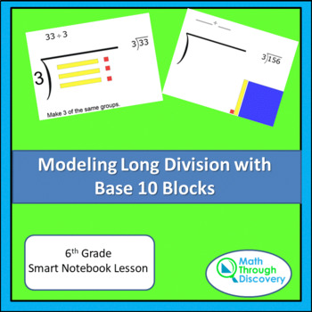 Modeling Long Division with Base 10 Blocks - Smart Notebook