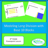 Modeling Long Division with Base 10 Blocks - Powerpoint