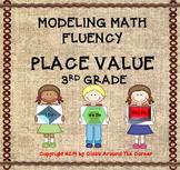 Modeling Math Fluency:  Place Value for 3rd Grade
