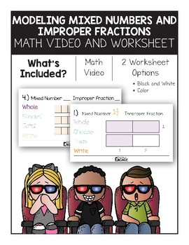 Modeling Mixed Numbers and Improper Fractions Math Video and Worksheet