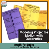 Modeling Projectile Motion with Quadratics Foldable