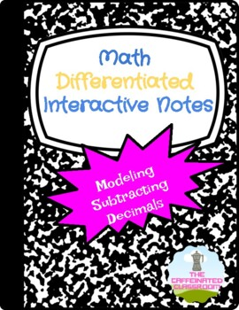 Modeling Subtracting Decimals Differentiated Interactive Notes