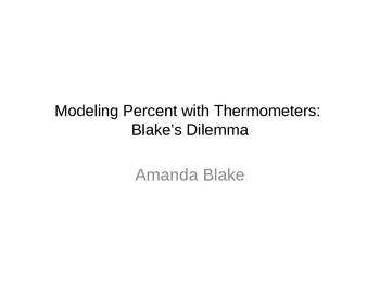 Modeling percent with thermometers 2: Blake's Dilemma