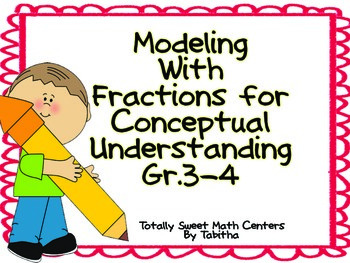 Modeling with Fractions for Conceptual Understanding Gr. 3-4