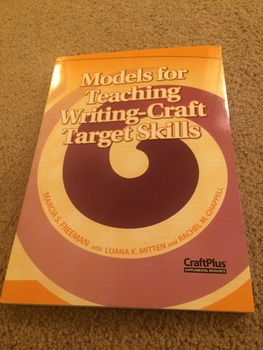 Models for Teaching Writing-Craft Target Skills