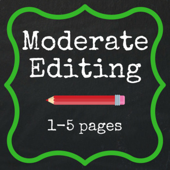 Moderate Editing - 1-5 pages