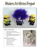 Modern Ceramic Art Minion Project