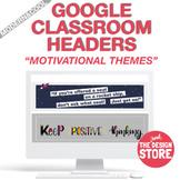 Modern&Cool Motivational Google Classroom Headers