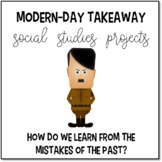 Modern-Day Takeaway Social Studies Project Bundle (Middle, High School Any Unit)