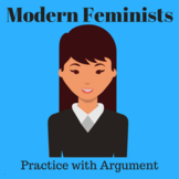Modern Feminists: Practice with Argument