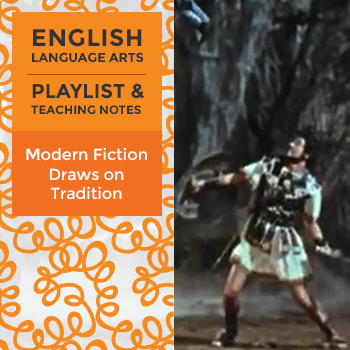 Modern Fiction Draws on Tradition - Playlist and Teaching Notes