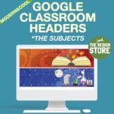 Modern Google Classroom Headers - Subjects (customizable -
