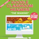 Modern Google Classroom Headers - The Seasons (customizabl