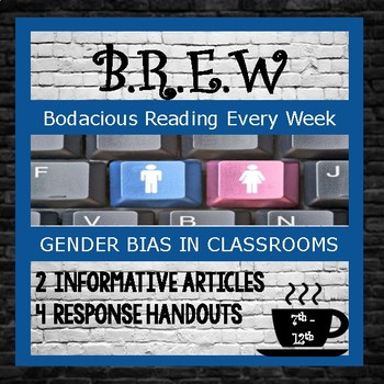 Modern Issues Reading: Gender Bias in Classrooms, Informative Writing