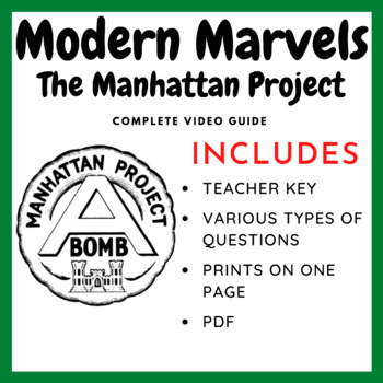 Modern Marvels: The Manhattan Project - Complete Video Guide & Graphic Organizer