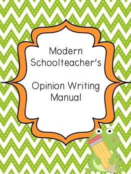 Modern Schoolteacher's Opinion Writing Manual-COMMON CORE (2nd to 4th Grade)