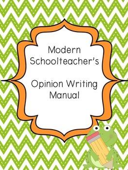 Modern Schoolteacher's Opinion Writing Manual-COMMON CORE