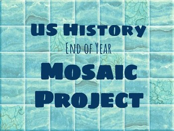 Modern US History End of Year Mosaic Project