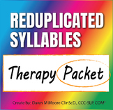 Reduplicated Syllables Therapy Packet (formerly Modified Cycles)