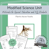 Modified Science Unit: Plants Have Roots