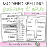 Modified Spelling Activities For 4th Grade {'k' words}